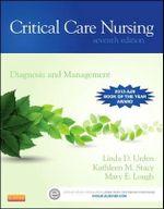Critical Care Nursing : Diagnosis and Management - Linda D. Urden