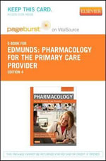 Pharmacology for the Primary Care Provider - Pageburst E-Book on Vitalsource (Retail Access Card) - Marilyn Winterton Edmunds