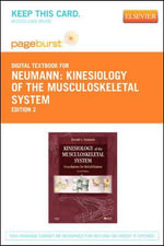 Kinesiology of the Musculoskeletal System - Pageburst E-Book on Vitalsource (Retail Access Card) : Foundations for Rehabilitation - Donald A Neumann