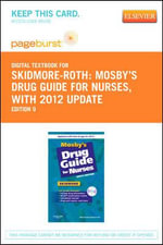 Mosby's Drug Guide for Nurses, with 2012 Update - Pageburst E-Book on Vitalsource (Retail Access Card) - Linda Skidmore-Roth
