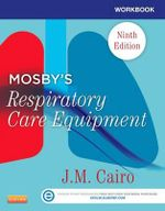 Workbook for Mosby's Respiratory Care Equipment - J. M. Cairo