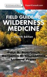 Field Guide to Wilderness Medicine : A Single Woman's Guide to Love and Happiness in th... - Paul S. Auerbach