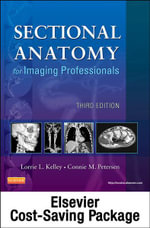 Mosby's Radiography Online for Sectional Anatomy for Imaging Professionals (User Guide, Access Code, Textbook, and Workbook Package) - Lorrie L Kelley