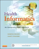Health Informatics : An Interprofessional Approach - Ramona Nelson