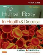 Study Guide for the Human Body in Health & Disease - Linda Swisher