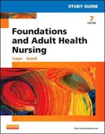 Study Guide for Foundations and Adult Health Nursing - Kelly Gosnell
