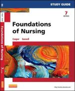 Study Guide for Foundations of Nursing - Kim Cooper