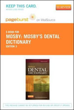 Mosby's Dental Dictionary - Pageburst E-Book on Vitalsource (Retail Access Card) : Uncovering Hidden Secrets of Better Dentistry and ... - Mosby