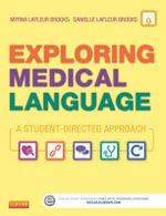 Exploring Medical Language : A Student-Directed Approach - Myrna LaFleur Brooks
