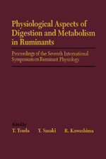 Physiological Aspects of Digestion and Metabolism in Ruminants : Proceedings of the Seventh International Symposium on Ruminant Physiology