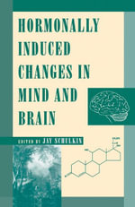 Hormonally Induced Changes to the Mind and Brain - UNKNOWN AUTHOR