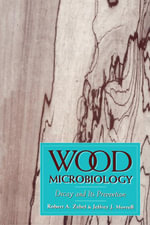 Wood Microbiology : Decay and Its Prevention - Robert A. Zabel