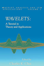 Wavelets : A Tutorial in Theory and Applications - UNKNOWN AUTHOR
