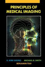 Principles of Medical Imaging - K. Kirk Shung