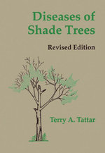 Diseases of Shade Trees, Revised Edition - Terry A. Tattar
