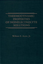 Thermodynamic Properties of Nonelectrolyte Solutions - William Acree