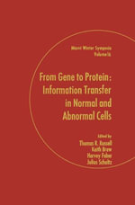 From Gene to Protein : Information Transfer in Normal and Abnormal Cells