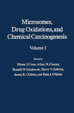 Microsomes, Drug Oxidations and Chemical Carcinogenesis V1