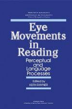 Eye Movements in Reading : Perceptual and Language Processes
