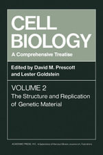 Cell Biology A Comprehensive Treatise V2 : The Structure and Replication of Genetic Material