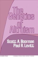 The Genetics Of Altruism - Scott Boorman