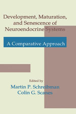 Development, Maturation, and Senescence of Neuroendocrine Systems : A Comparative Approach