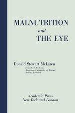 Malnutrition and the Eye - Donald McLaren
