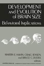 Development and Evolution of Brain Size : Behavioral Implications