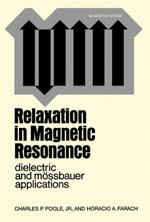 Relaxation in Magnetic Resonance : Dielectric and Mossbauer Applications