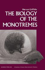 The Biology of the Monotremes - Mervyn Griffiths