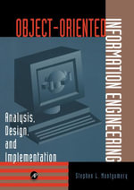 Object-Oriented Information Engineering : Analysis, Design, and Implementation
