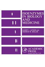 Isoenzymes In Biology and Medicine - Albert Latner