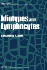 Idiotypes and Lymphocytes - Constantin Bona