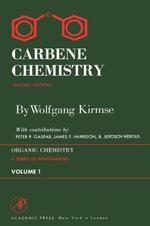 Carbene Chemistry 2e - Wolfgang Kirmse