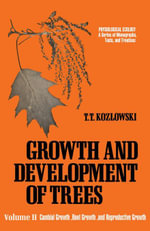 Cambial Growth, Root Growth, and Reproductive Growth - T.T. Kozlowski