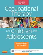 Occupational Therapy for Children and Adolescents - Jane Case-Smith