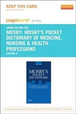 Mosby's Pocket Dictionary of Medicine, Nursing & Health Professions - Pageburst E-Book on Kno (Retail Access Card) - Mosby