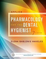 Applied Pharmacology for the Dental Hygienist - Elena Bablenis Haveles
