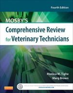 Mosby's Comprehensive Review for Veterinary Technicians - Monica M. Tighe