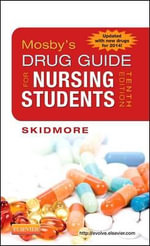 Mosby's Drug Guide for Nursing Students, with 2014 Update - Linda Skidmore-Roth