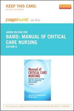 Manual of Critical Care Nursing - Pageburst E-Book on Kno (Retail Access Card) : Nursing Interventions and Collaborative Management - Marianne Saunorus Baird