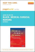 Medical-Surgical Nursing - Pageburst E-Book on Kno (Retail Access Card) : Clinical Management for Positive Outcomes - Single Volume - Joyce M Black