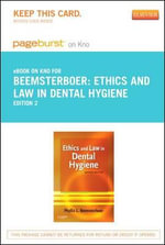 Ethics and Law in Dental Hygiene - Pageburst E-Book on Kno (Retail Access Card) - Phyllis L Beemsterboer
