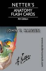 Netter's Anatomy Flash Cards : Netter Basic Science - John T. Hansen