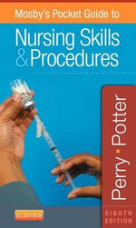 Mosby's Pocket Guide to Nursing Skills & Procedures - Anne Griffin Perry