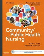 Community/public Health Nursing : Promoting the Health of Populations - Mary A. Nies