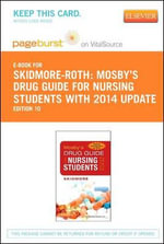 Mosby's Drug Guide for Nursing Students, with 2014 Update - Pageburst E-Book on Vitalsource (Retail Access Card) - Linda Skidmore-Roth