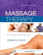 Massage Therapy 5E : Principles and Practice - Susan Salvo