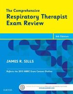 The Comprehensive Respiratory Therapist Exam Review : Entry and Advanced Levels - James R. Sills