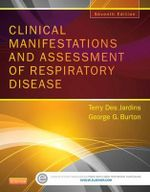 Clinical Manifestations and Assessment of Respiratory Disease - Terry R. Des Jardins